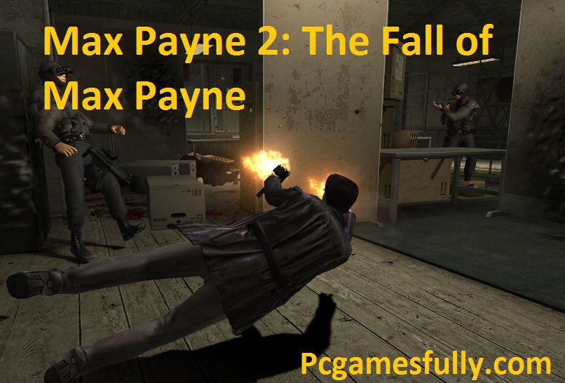 Max Payne 2: The Fall of Max Payne Torrent