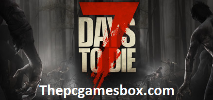7 Days To Die Highly Compressed