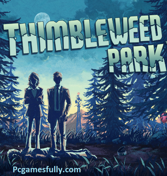 Thimbleweed Park Highly Compressed For Pc Game Free Download 2020