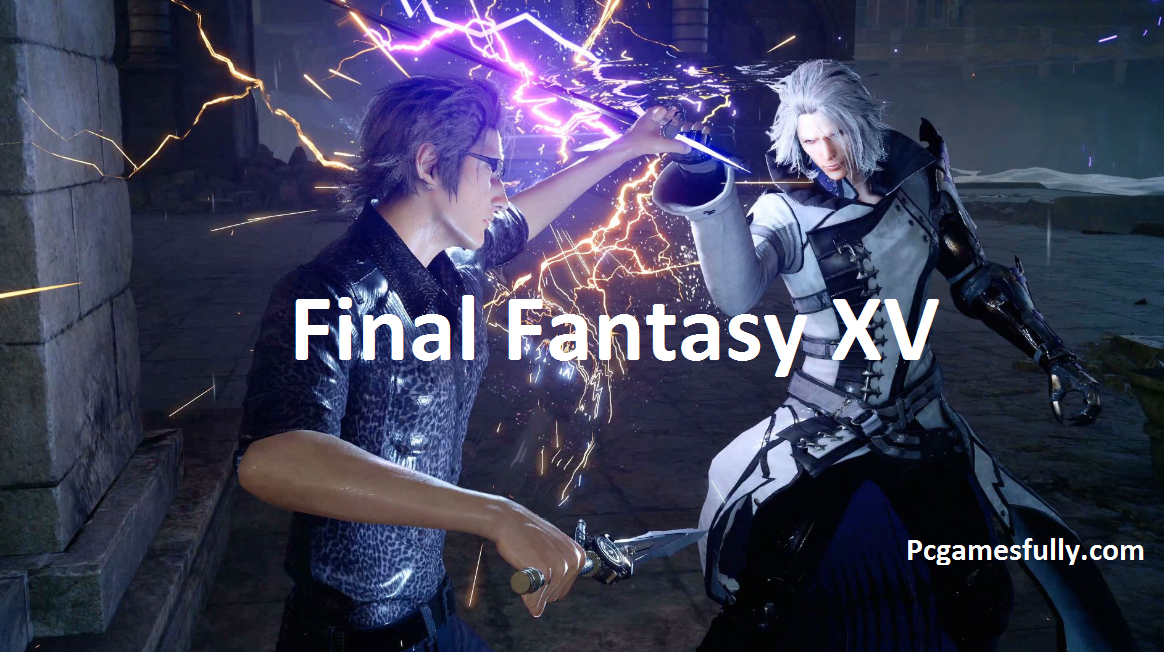 Final Fantasy XV Highly Compressed