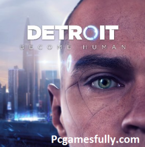 Detroit: Become Human For PC