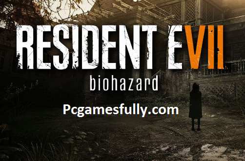 Resident Evil 7: Biohazard Highly Compressed