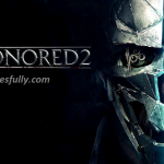 Dishonored 2 Complete Edition