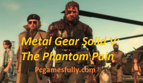 Metal Gear Solid V: The Phantom Pain PC Game