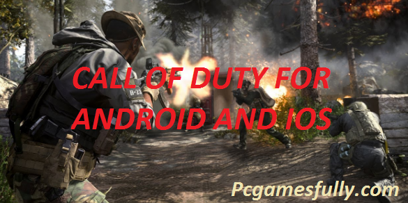 Call of Duty For Android + IOS + Mobile Torrent