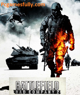 Battlefield Bad Company 2 For PC