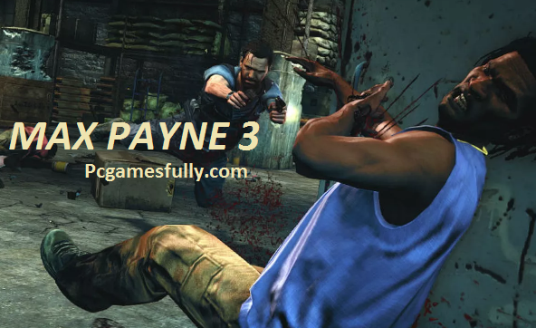 Max Payne 3 Highly Compressed